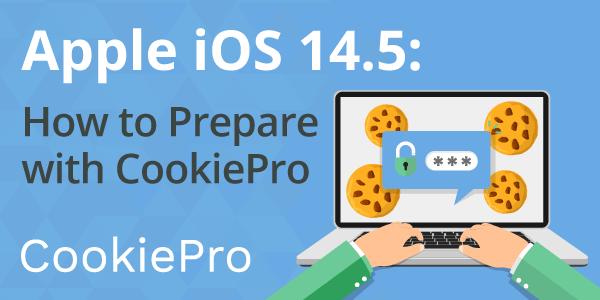 Apple iOS 14.5 Preparing with CookiePro