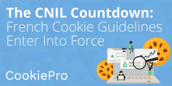 CookiePro CNIL Enforcement Reminder
