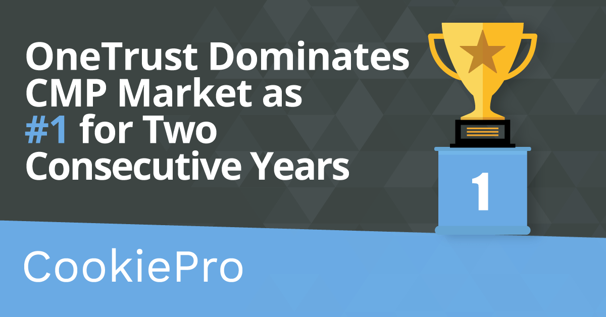 OneTrust and CookiePro Dominate CMP Market as #1 for Two Consecutive Years