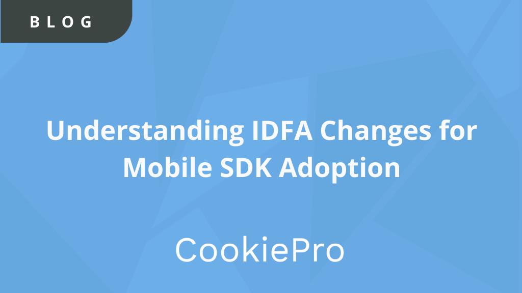 IDFA Changes for Mobile Adoption